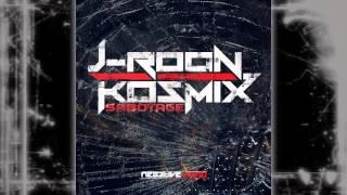 J-Roon & Kosmix - Sabotage