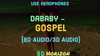 (8D Audio/3D Audio)DaBaby - Ft. Chance the Rapper, Gucci Mane & YK Osiris - GOSPEL