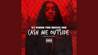 Cash Me Outside (#CashmeOutside)