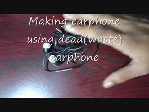 how to make earphone using dead,damaged, waste earphone