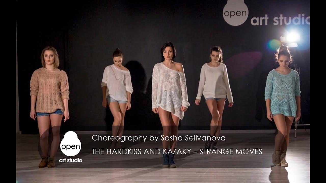 Hardkiss and Kazaky – Strange Moves сhoreography by Sasha Selivanova - Open Art Studio