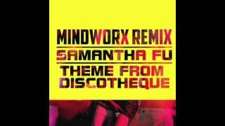Samantha Fu - Theme From Discotheque (Mindworx Pounding Techno Remix)