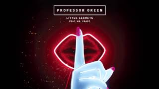 Professor Green - Little Secrets ft Mr Probz [Radio 1 Zane Lowe Premiere]