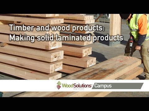 Timber and wood products: Making solid laminated products