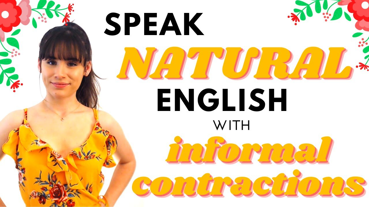 Informal contractions words + you l Conversational English