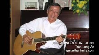 XIN LÀM NGƯỜI HÁT RONG - Guitar Solo, Arr. Thanh Nhã