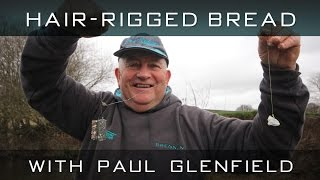 Bite-Size Tips: Chub On Hair-Rigged Bread With Paul Glenfield