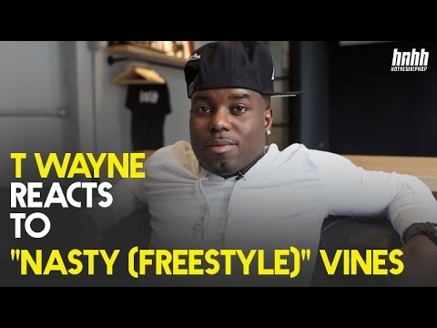"T-Wayne Reacts To ""Nasty (Freestyle)"" Vines"