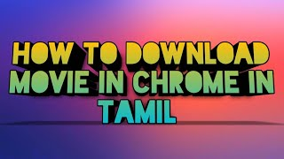 How to download movie in chrome in android in Tamil