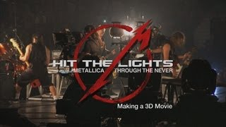 Hit the Lights: The Making of Metallica Through the Never - Chapter 1: Making a 3D Movie