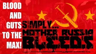 Mother Russia Bleeds!  - Best game in a LONG time!