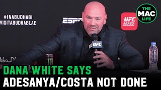 "Dana White says Israel Adesanya vs. Paulo Costa not booked: ""They were told not to say anything"""