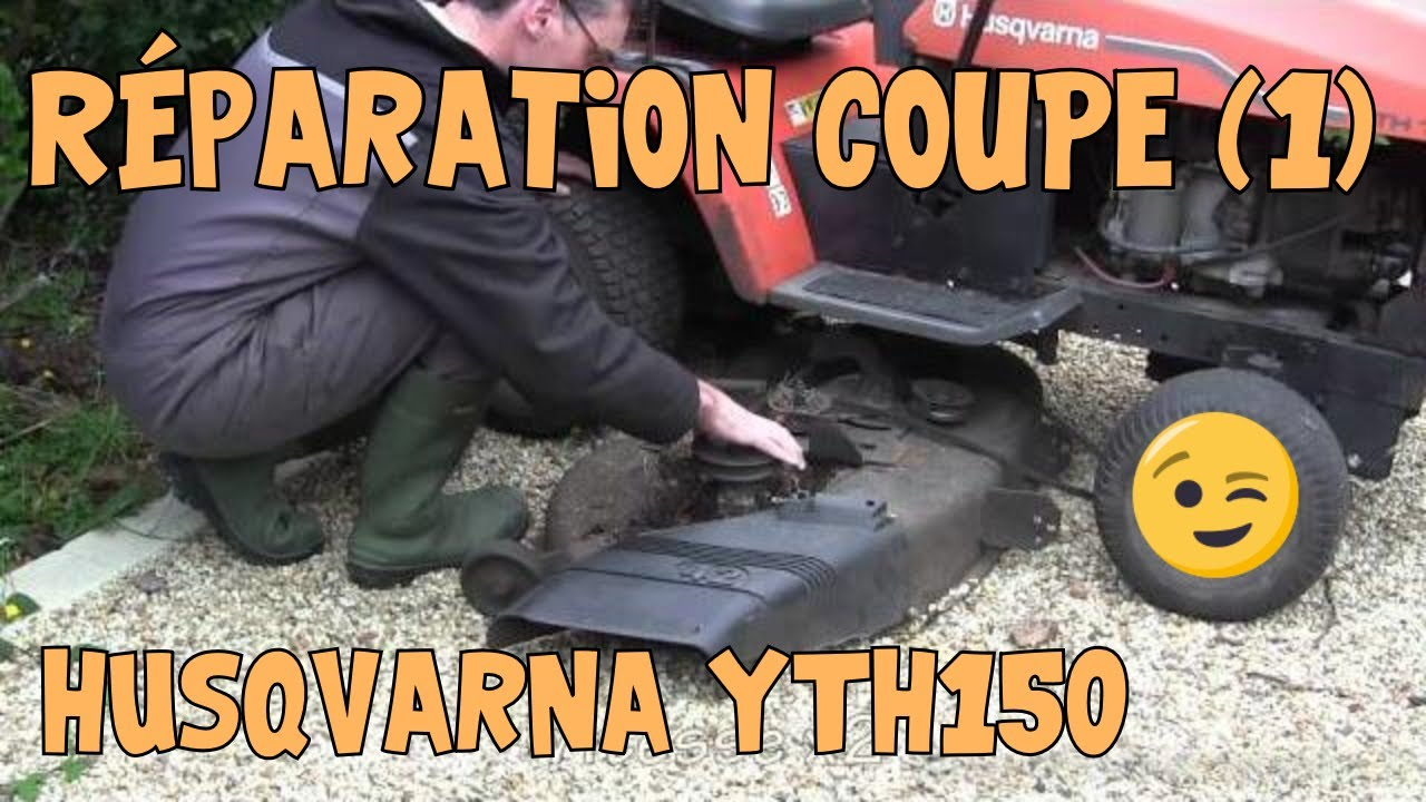 Tutoriel Husqvarna 03 R 233 Paration Coupe Sur Yth 150 1 Sur