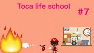 Toca life school | FIRE?!?! #7