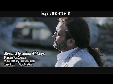 Boran Alparslan Akkaya -  Sitemim Var Zamana 2018 Video Klip HD (YENİ)