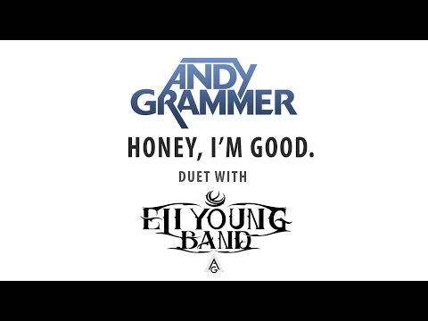 Andy Grammer – Honey, I'm Good. (Duet wth Eli Young Band)