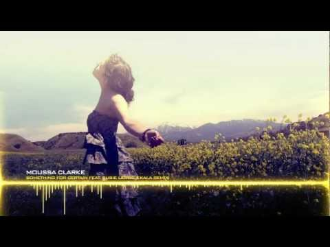 Moussa Clarke, Susie Ledge, Plastic Disco - Something For Certain Feat. Susie Ledge (Ekala Remix)