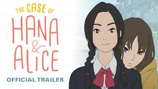 The Case Of Hana & Alice [Official Trailer, GKIDS] Out On Blu-Ray™ And Digital On September 17!