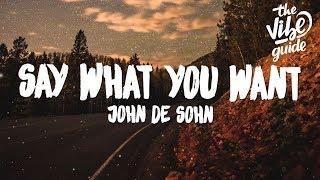 John De Sohn - Say What You Want (Lyrics)