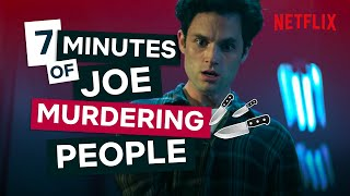 Literally Just 7 Minutes Of Joe's Murders | You Season 1 and 2 Deaths | Netflix