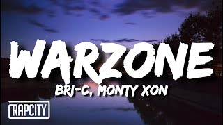 Bri-C - Warzone (Lyrics) ft. Monty Xon