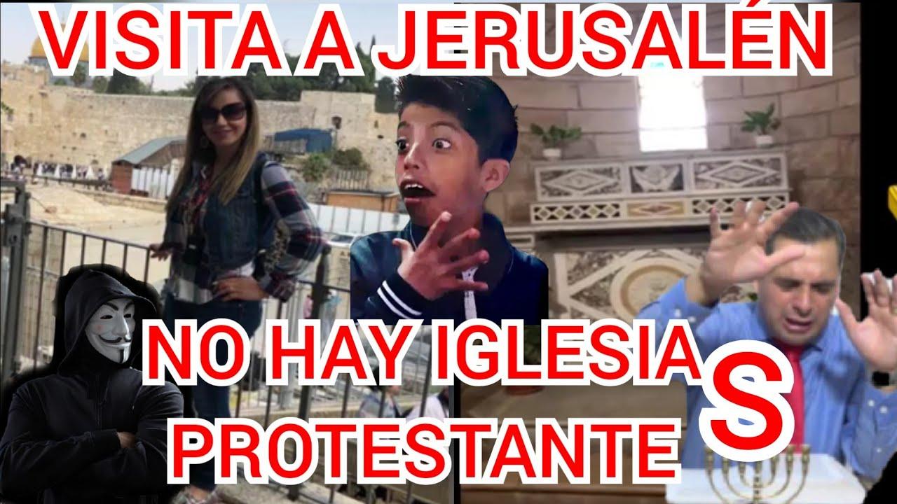 VISITA A JERUSALÉN NO HAY IGLESIAS PROTESTANTES