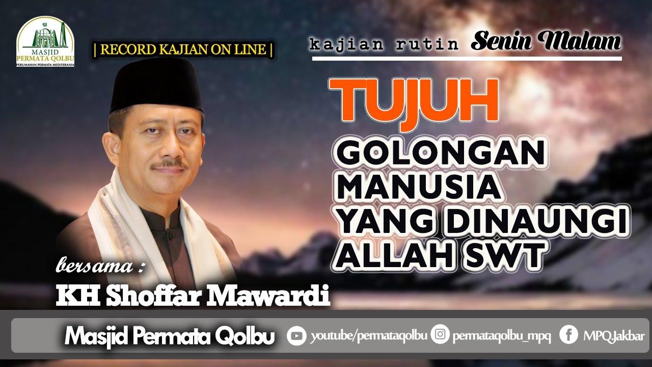7 GOLONGAN MANUSIA YANG DI NAUNGI ALLAH SWT_ KH.M Shoffar Mawardi