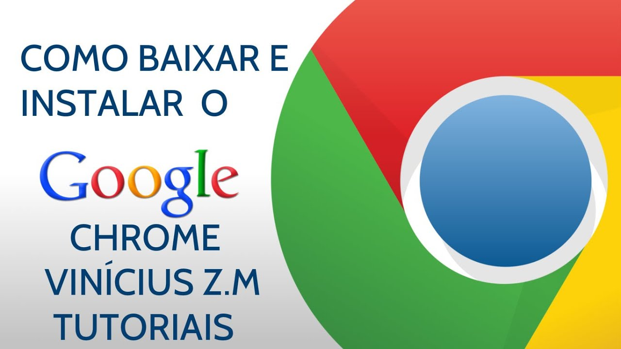 Como Baixar e Instalar o Google Chrome *TUTORIAL - HD ...