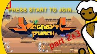 Megabyte Punch... Press Start To Join (Part 2)