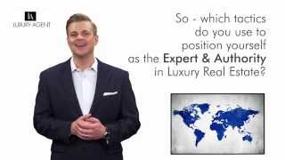 Luxury Agent | What Tactic Do You Use to Have Luxury clients seek YOU out?