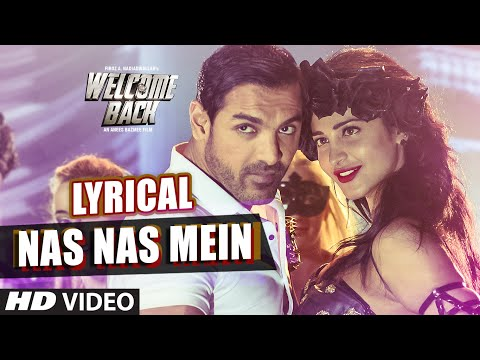 Nas Nas Mein Full Song with LYRICS | Welcome Back | T-Series