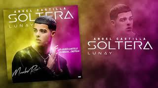 Lunay - Soltera Ft Chris Jeday & Gaby Music [Angel Castilla Mambo Remix]