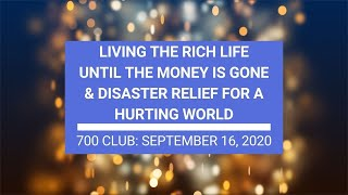 The 700 Club - September 16, 2020