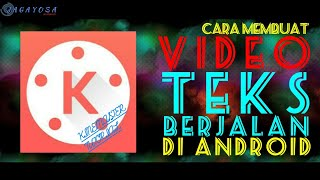 Video Cara membuat video ketikan teks/teks berjalan di android || kinemaster tutorial download MP3, 3GP, MP4, WEBM, AVI, FLV Oktober 2018