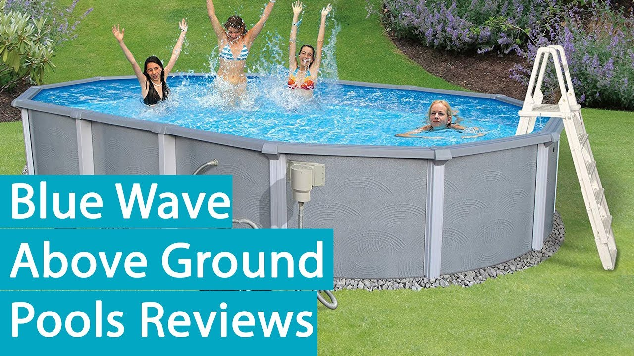 Blue Wave Above Ground Pools Reviews 2018