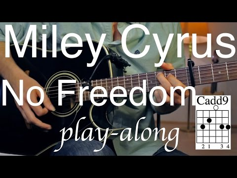 Miley Cyrus - No Freedom Guitar Lesson / Tutorial - Play-along on Guitar /cover/