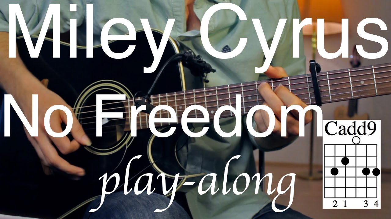Miley Cyrus No Freedom Guitar Lesson Tutorial Play Along On