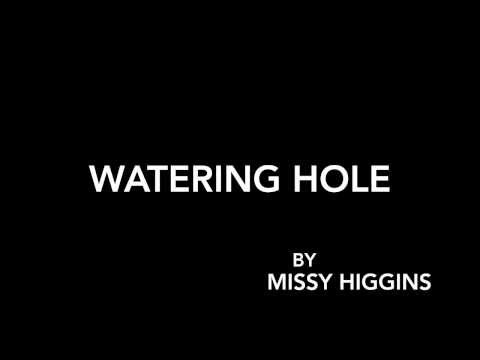 Watering Hole with lyrics - Missy Higgins