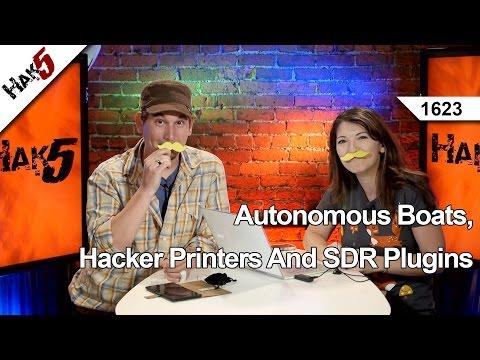 Autonomous Boats, Hacker Printers And RTL-SDR Plugins, Hak5 1623