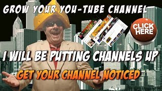 Grow Your You-Tube Channel- I Will Be Putting Channels Up On Screen- Bring Friends - Music - Comedy