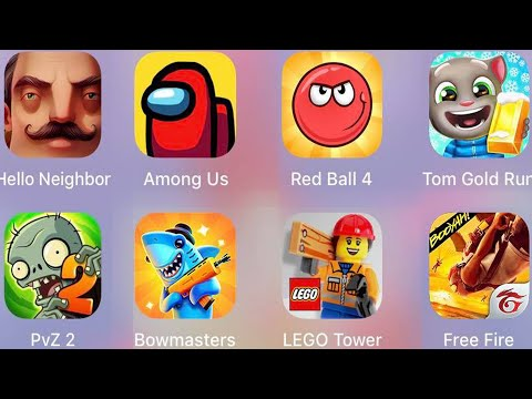 Free Fire,Hello Neighbor,Among Us,Bowmasters,PvZ 2,Red Ball 4,Tom Gold Run,LEGO Tower