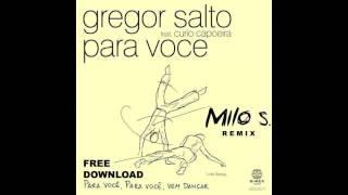 Gregor Salto feat. Curio Capoeira  - Para Voce (Milo S remix)