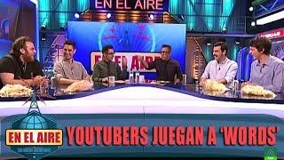 Venga Monjas, Llimoo y David Suárez juegan a Words con Buenafuente en En el aire