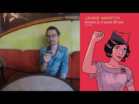 Martin Jaime, Jamais je n'aurais 20 ans