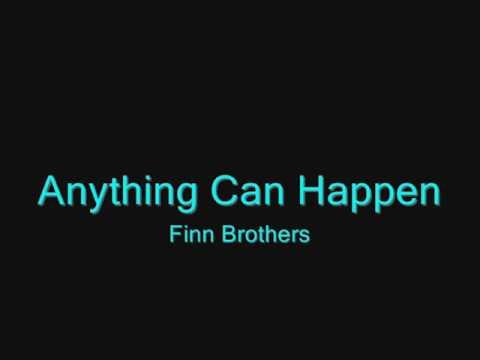 """Anything Can Happen""- Finn Brothers- Lyrics"