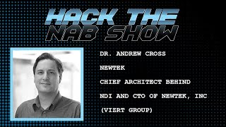 Hack The NAB Show - NewTek - Dr. Andrew Cross