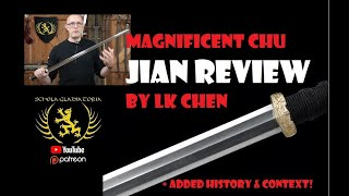 2200 Year Old Chinese Swords - LK Chen Magnificent Chu Jian Review & History