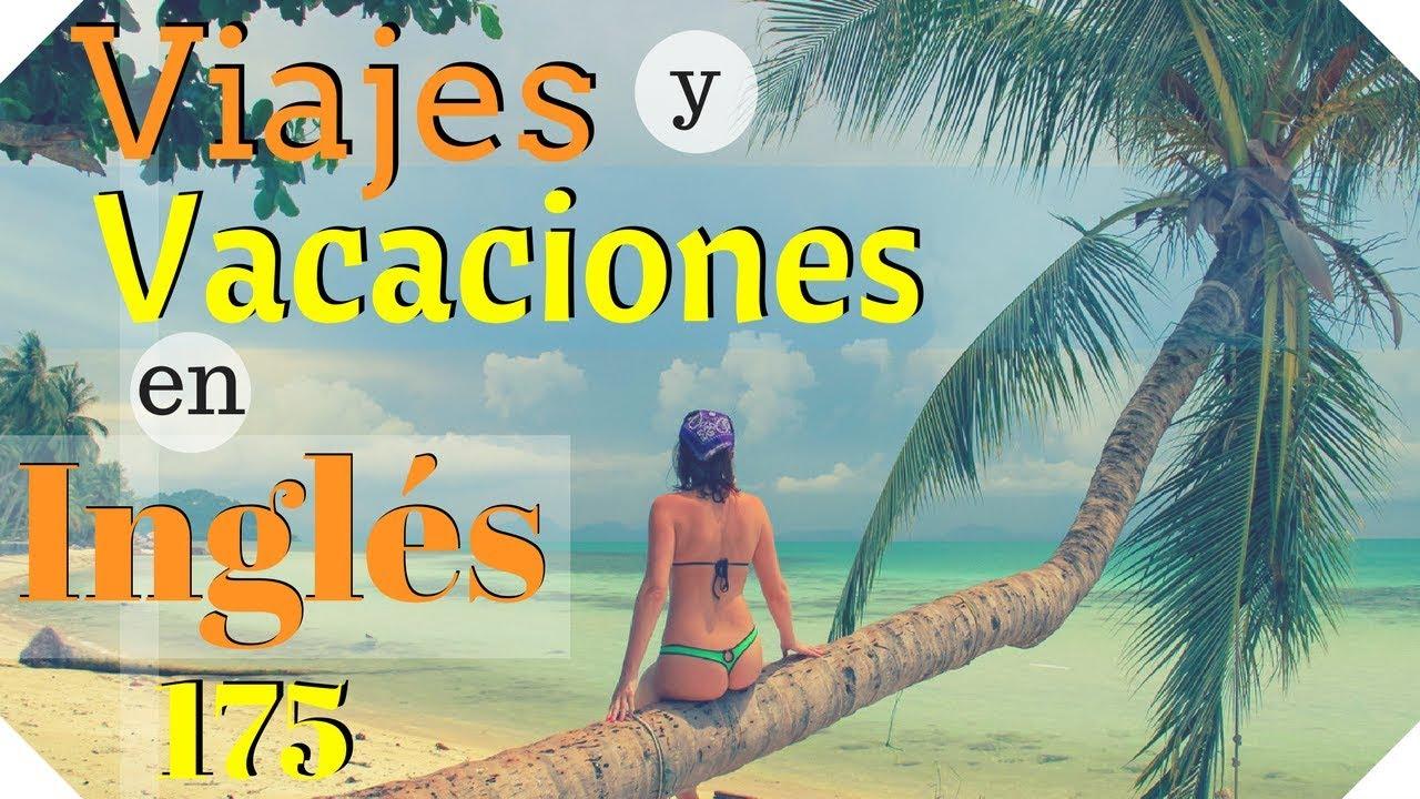 Aprende 175 Frases En Inglés Viajes Y Vacaciones En Inglés