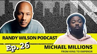 "Episode 26: Michael Millions "" From King to Emperor"""