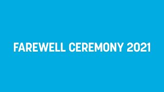 Farewell Ceremony 2021